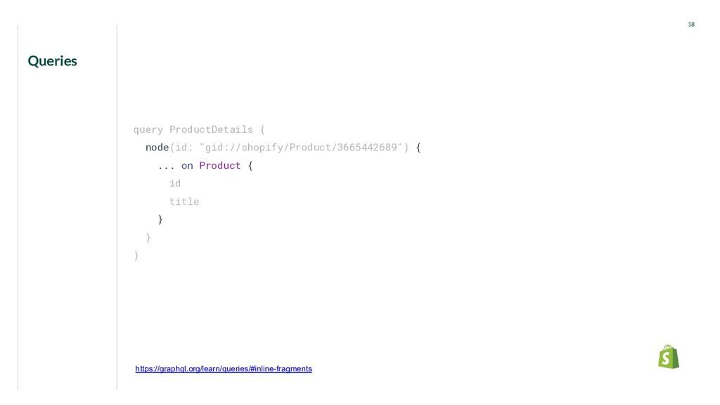 "Queries 18 query ProductDetails { node(id: ""gid..."