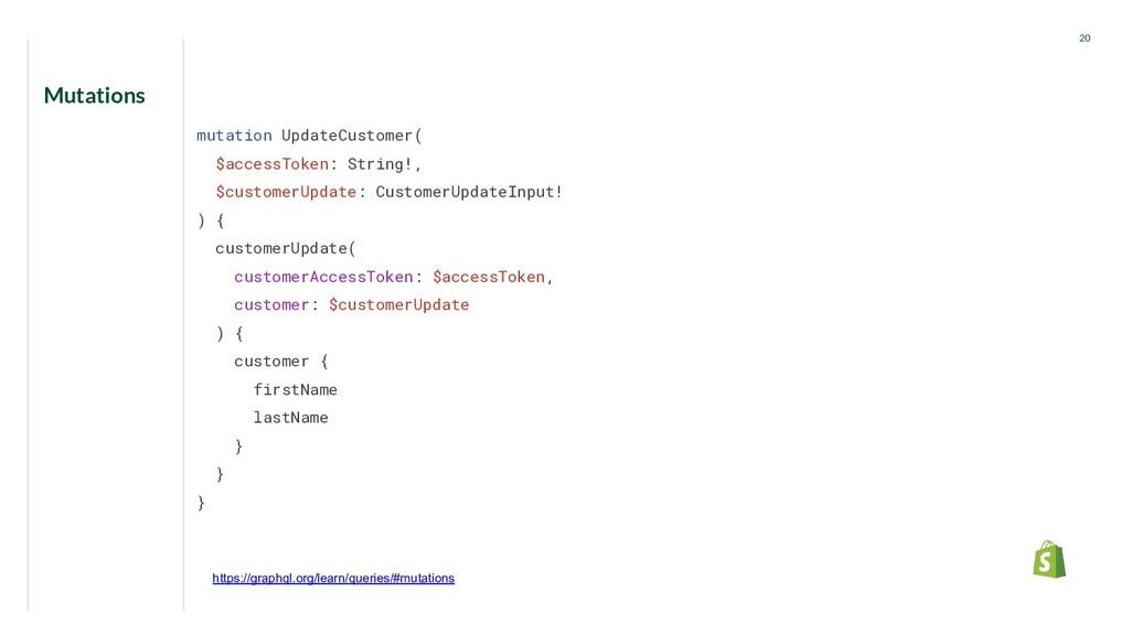 Mutations 20 mutation UpdateCustomer( $accessTo...
