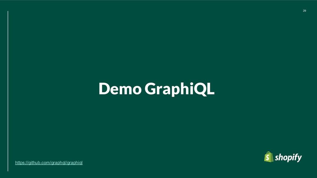 Demo GraphiQL 29 https://github.com/graphql/gra...