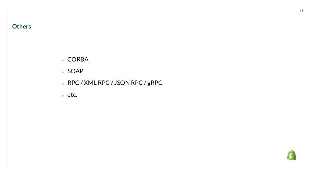 ● CORBA ● SOAP ● RPC / XML RPC / JSON RPC / gRP...