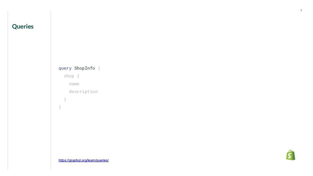 Queries 7 query ShopInfo { shop { name descript...