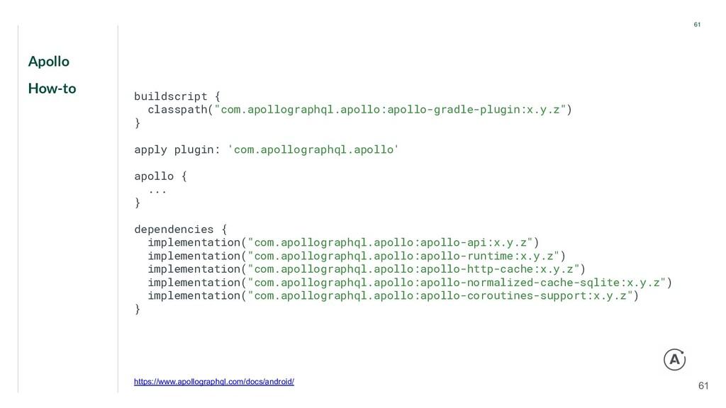 """Apollo How-to 61 61 buildscript { classpath(""""co..."""