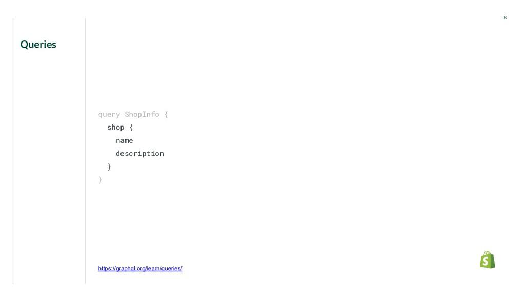 Queries 8 query ShopInfo { shop { name descript...