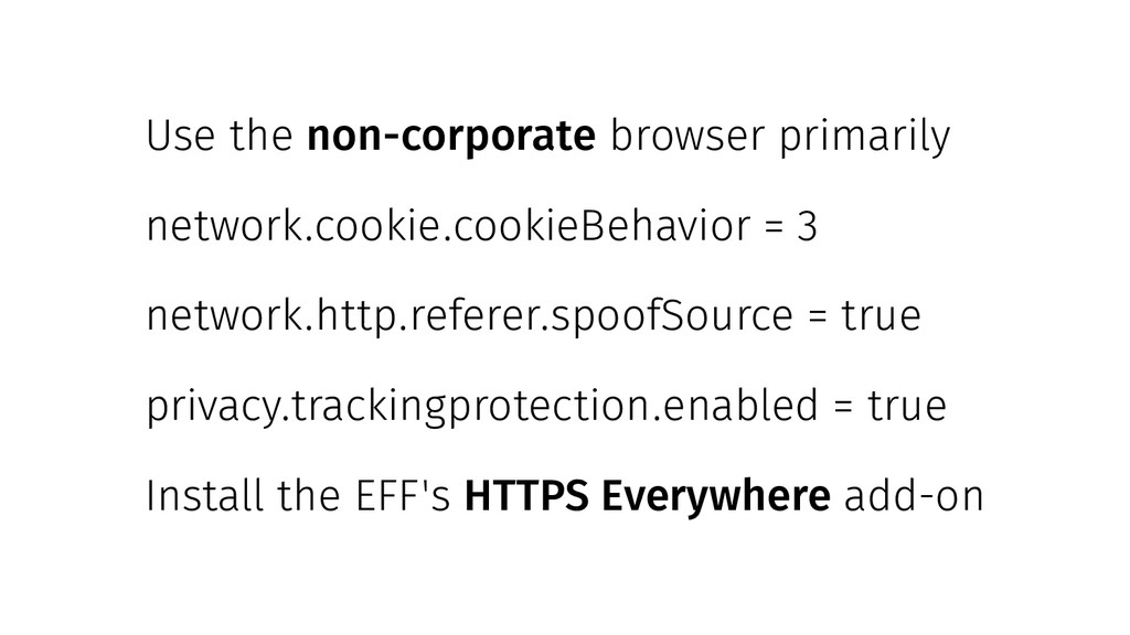 Use the non-corporate browser primarily network...