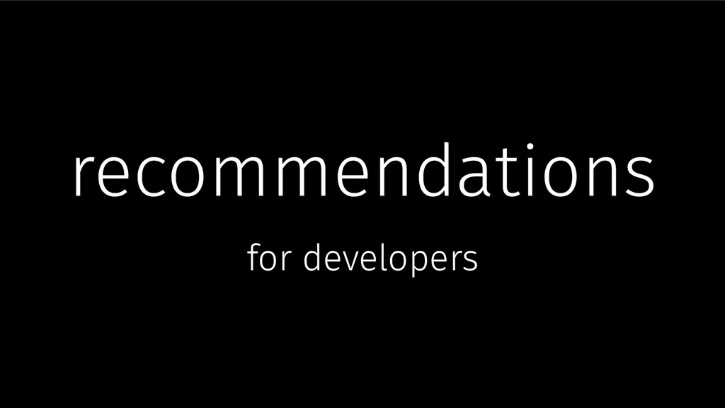 recommendations for developers