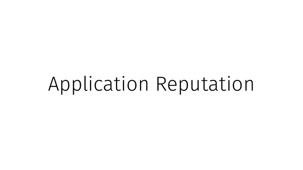 Application Reputation