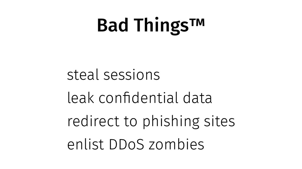 Bad Things™ steal sessions leak confidential da...