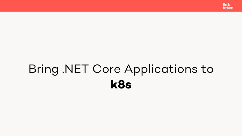 Bring .NET Core Applications to k8s