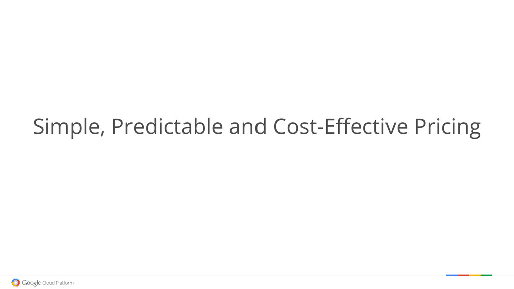 Simple, Predictable and Cost-Effective Pricing