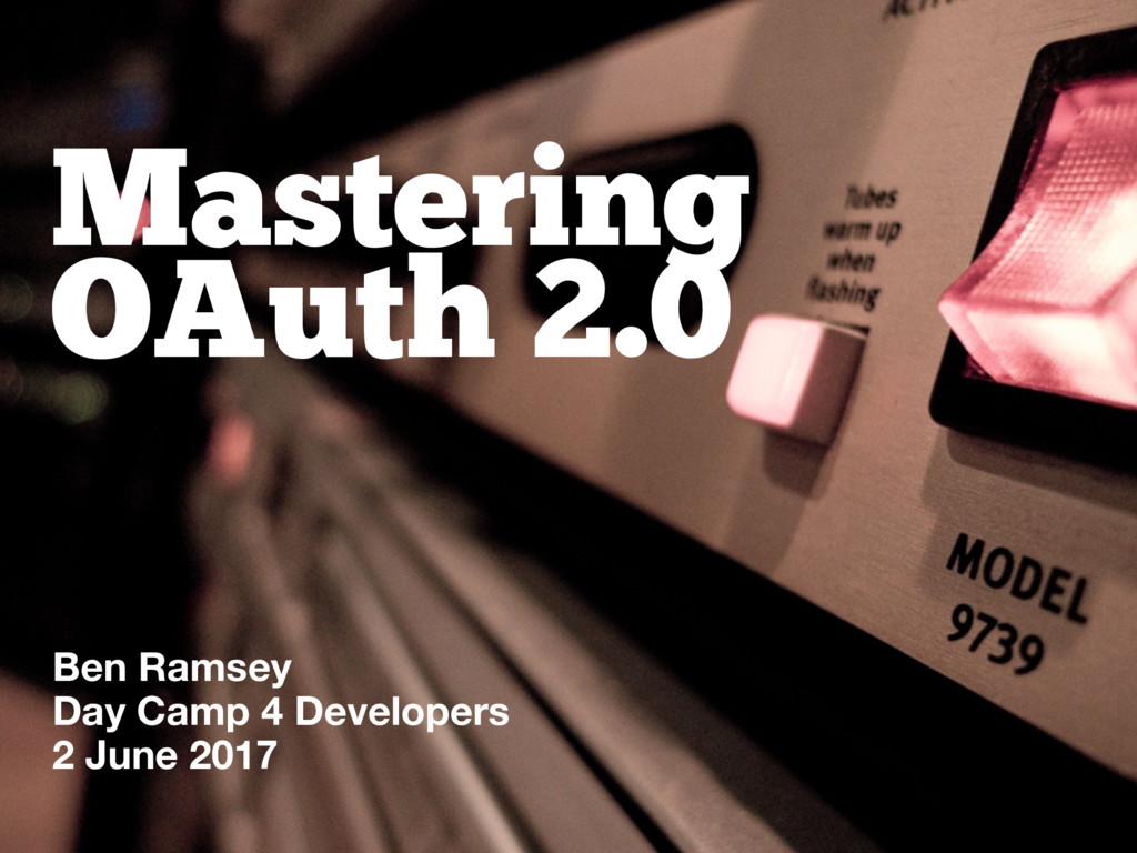 Mastering OAuth 2.0 Ben Ramsey