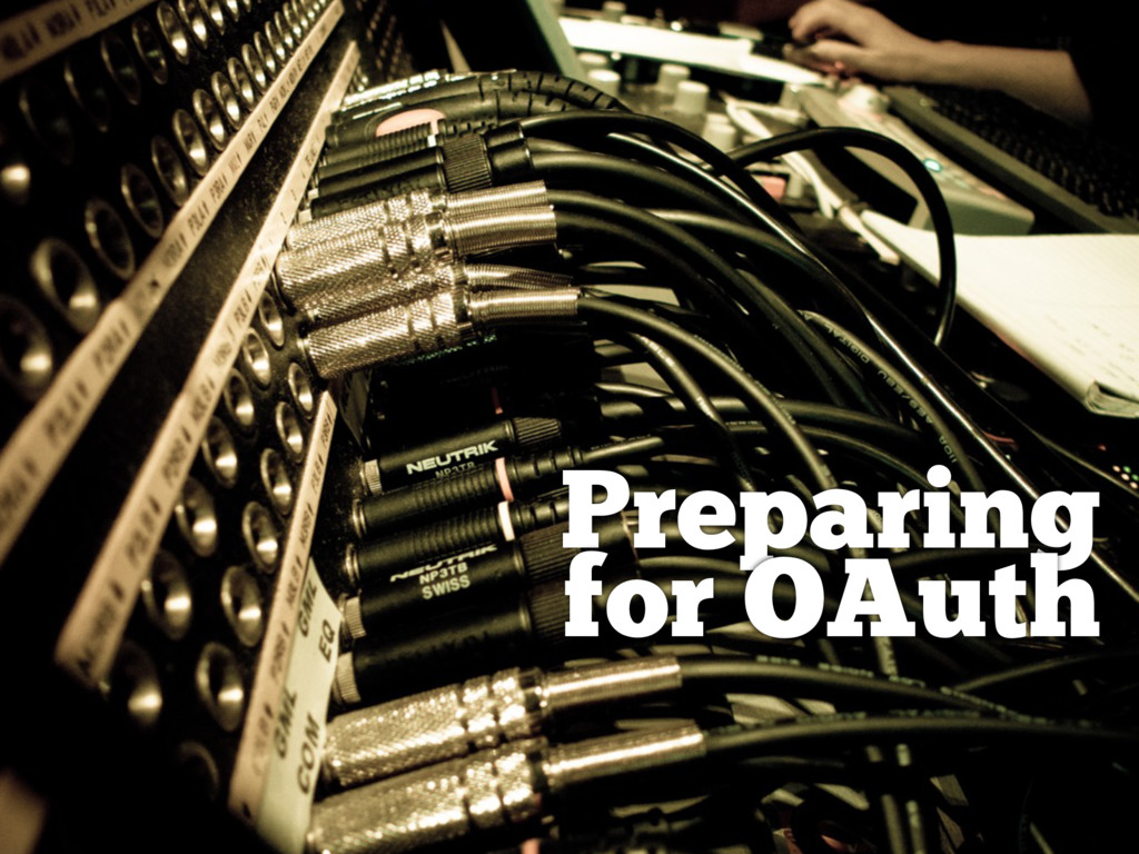 Preparing for OAuth