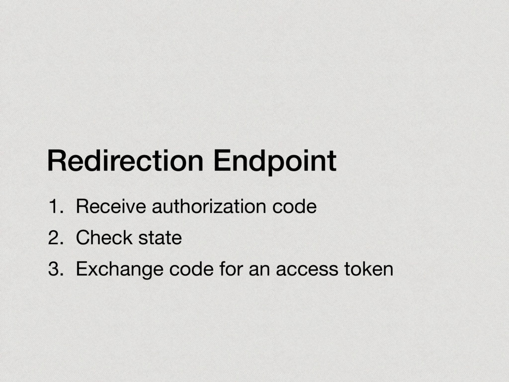 Redirection Endpoint 1. Receive authorization c...