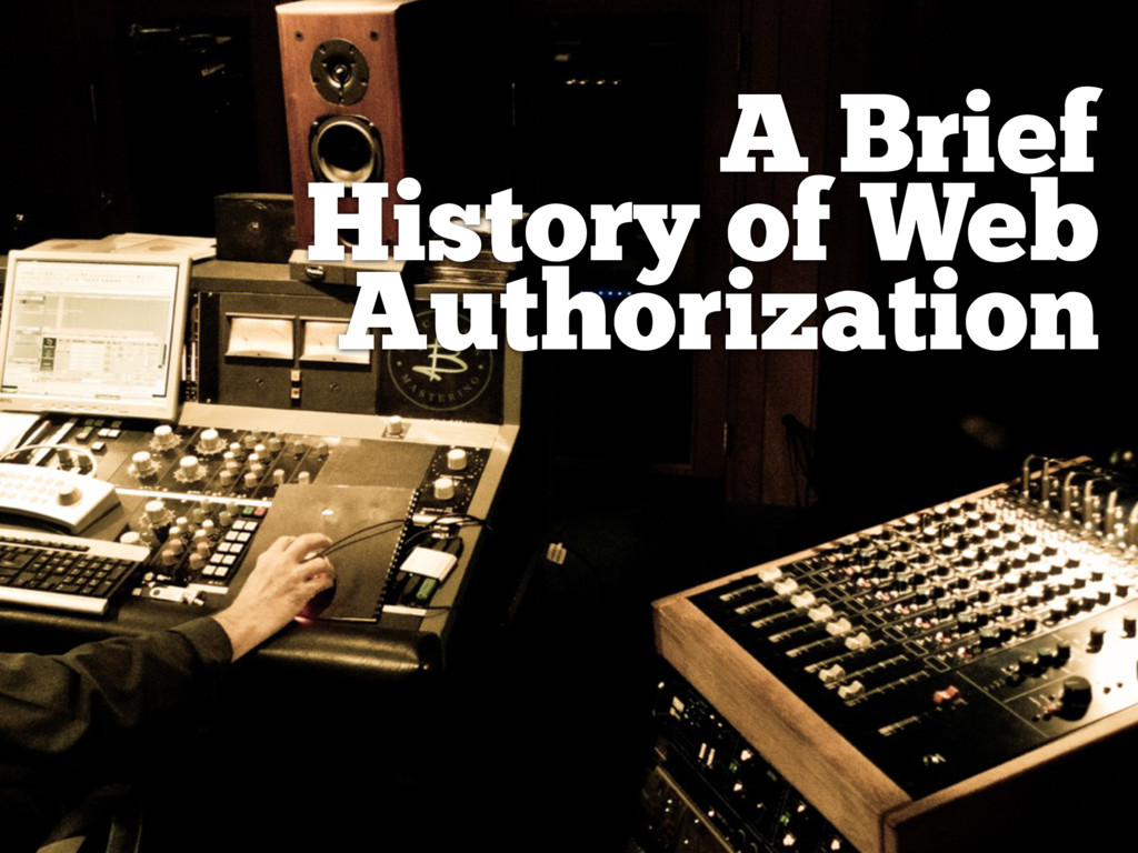 A Brief History of Web Authorization