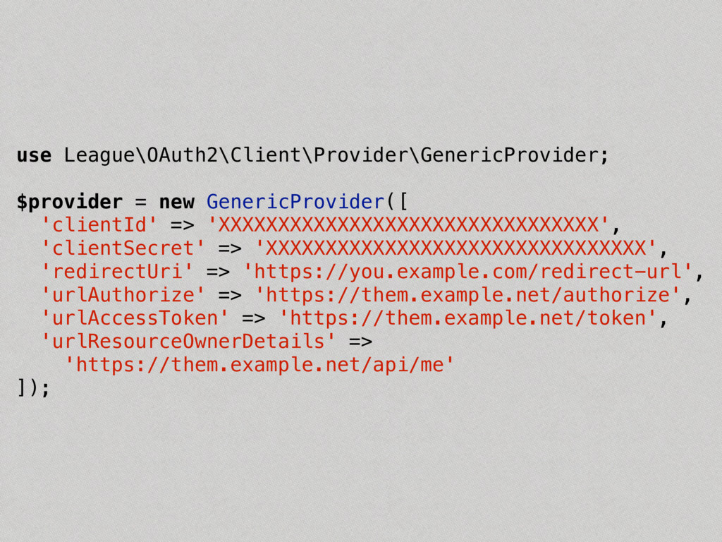 use League\OAuth2\Client\Provider\GenericProvid...