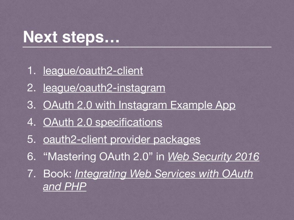 Next steps… 1. league/oauth2-client  2. league/...