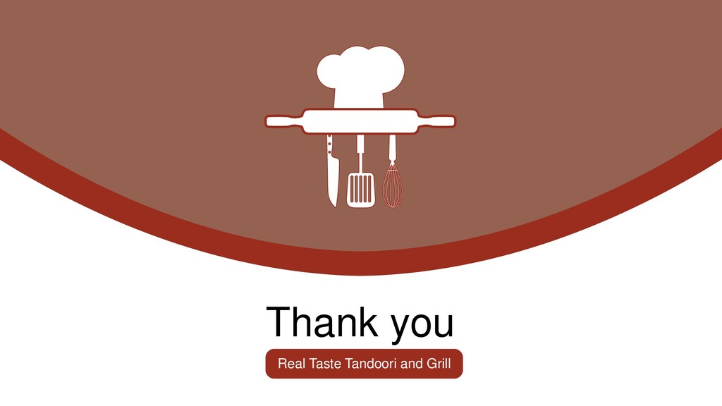Thank you Real Taste Tandoori and Grill