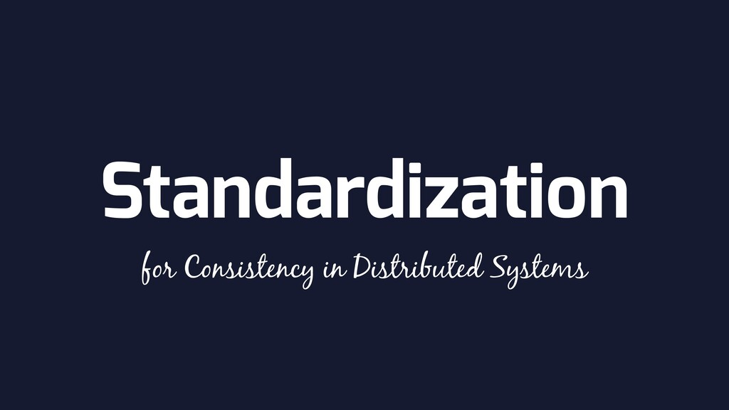Standardization for Consistency in Distributed ...