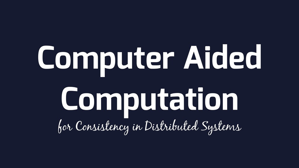 Computer Aided Computation for Consistency in D...