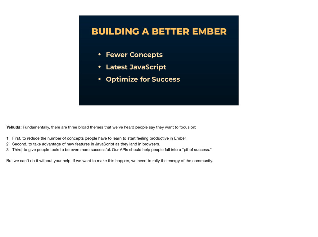 BUILDING A BETTER EMBER • Fewer Concepts • Late...