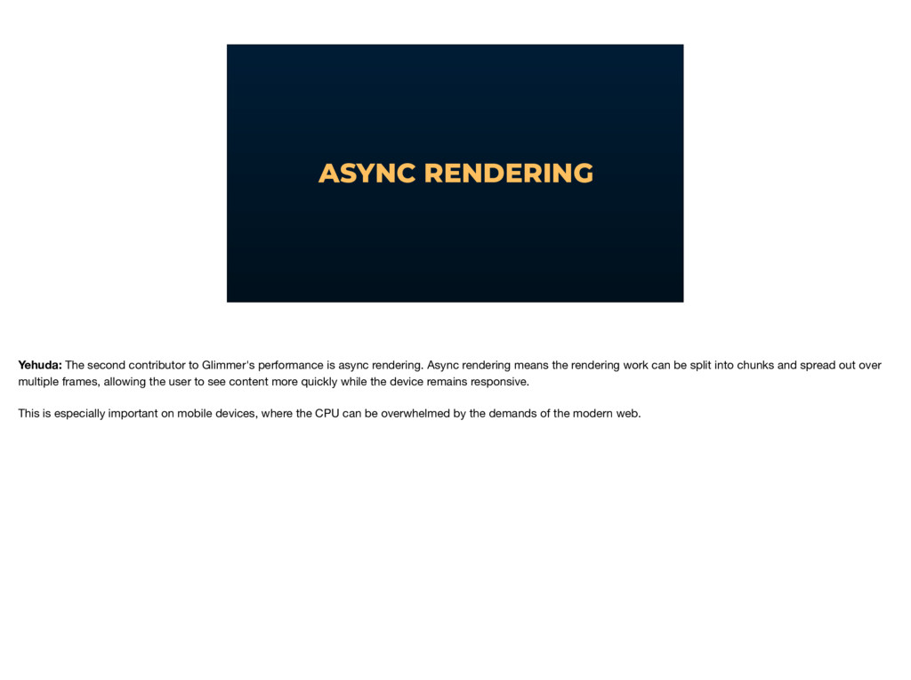 ASYNC RENDERING Yehuda: The second contributor ...