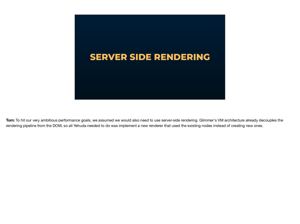 SERVER SIDE RENDERING Tom: To hit our very ambi...