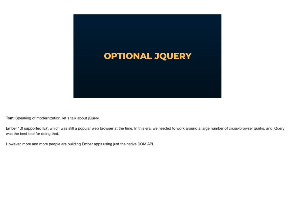 OPTIONAL JQUERY Tom: Speaking of modernization,...