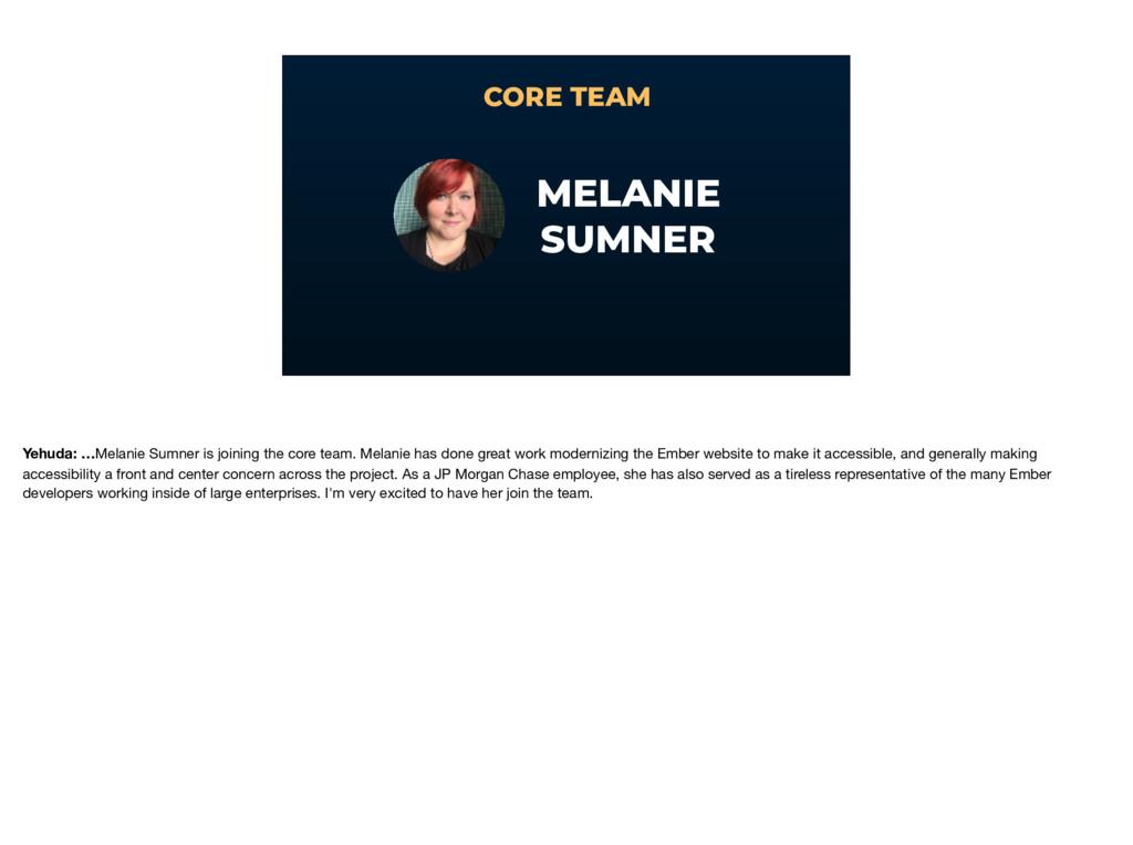 CORE TEAM MELANIE SUMNER Yehuda: …Melanie Sumne...
