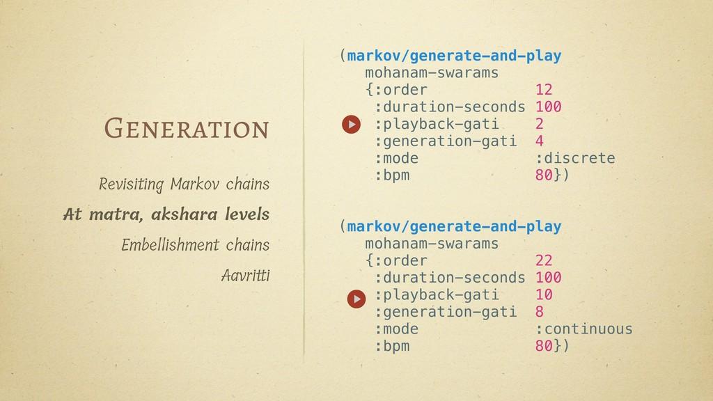 (markov/generate-and-play mohanam-swarams {:ord...