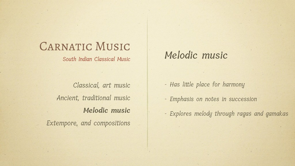 Melodic music - Has lile place for harmony - Em...