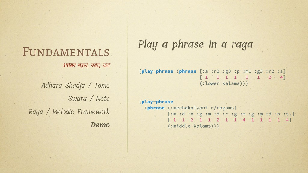 (play-phrase (phrase [:s :r2 :g3 :p :m1 :g3 :r2...