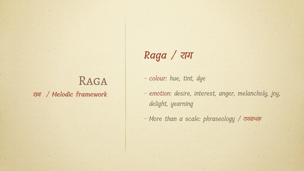 Raga / राग – colour: hue, tint, dye – emotion: ...