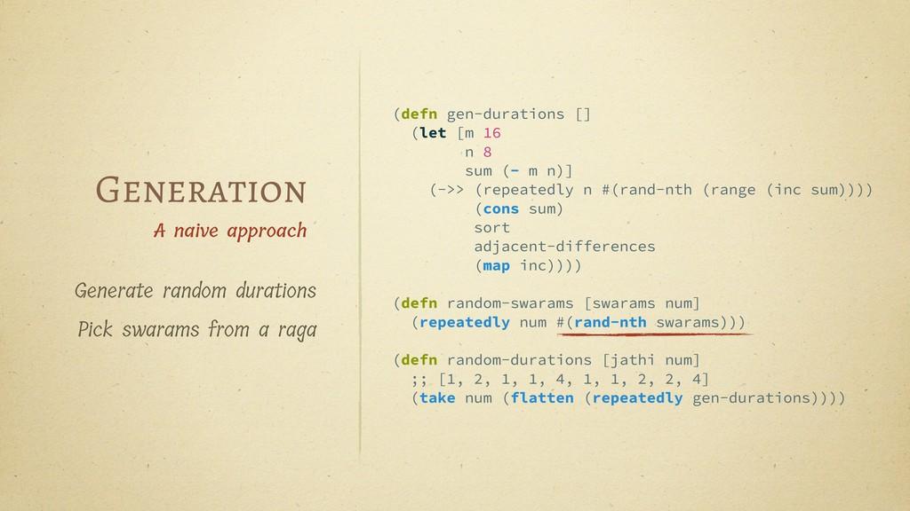 (defn gen-durations [] (let [m 16 n 8 sum (- m ...