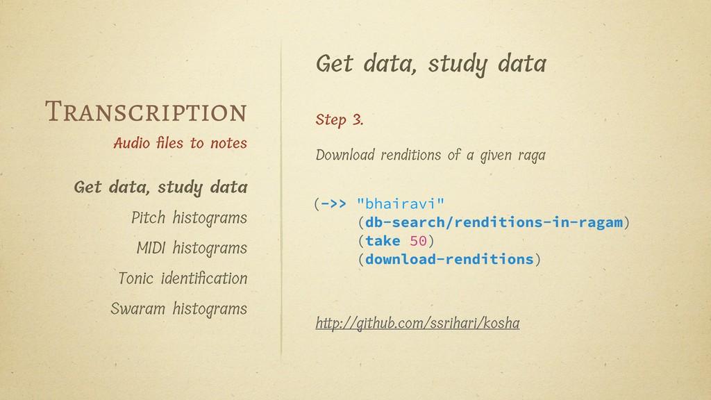 Get data, study data Step 3. Download rendition...