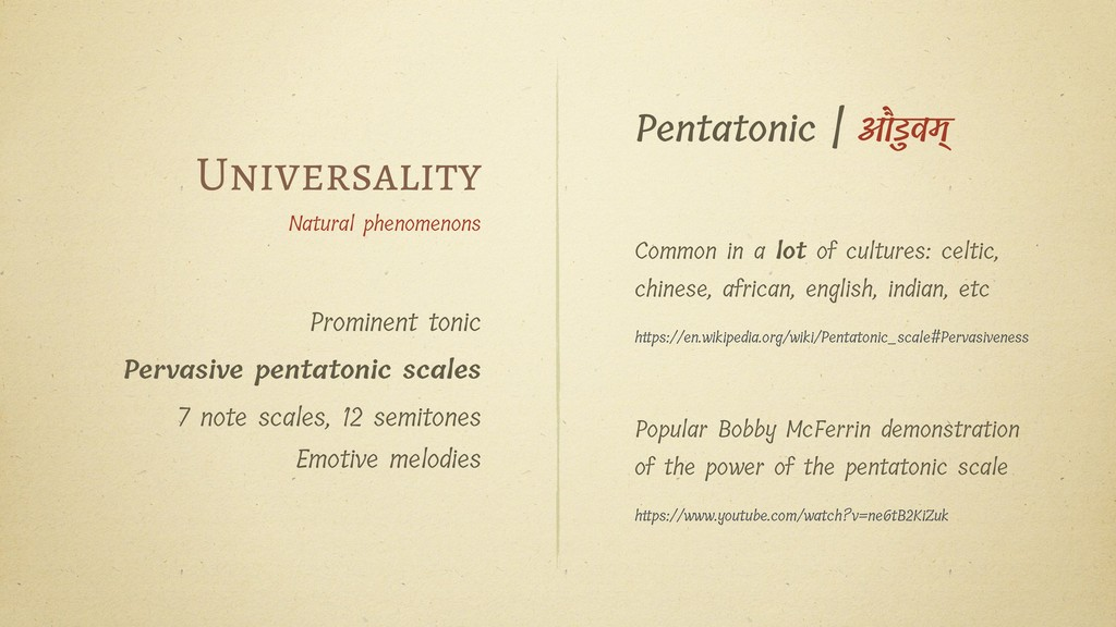 Pentatonic   औडुवम् Common in a lot of cultures...