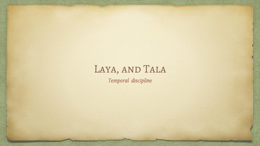 Laya, and Tala Temporal discipline