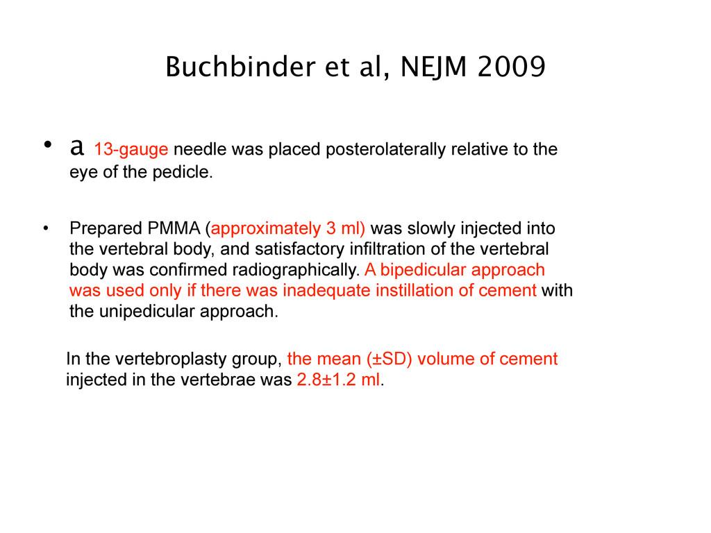 Buchbinder et al, NEJM 2009 • a 13-gauge needle...