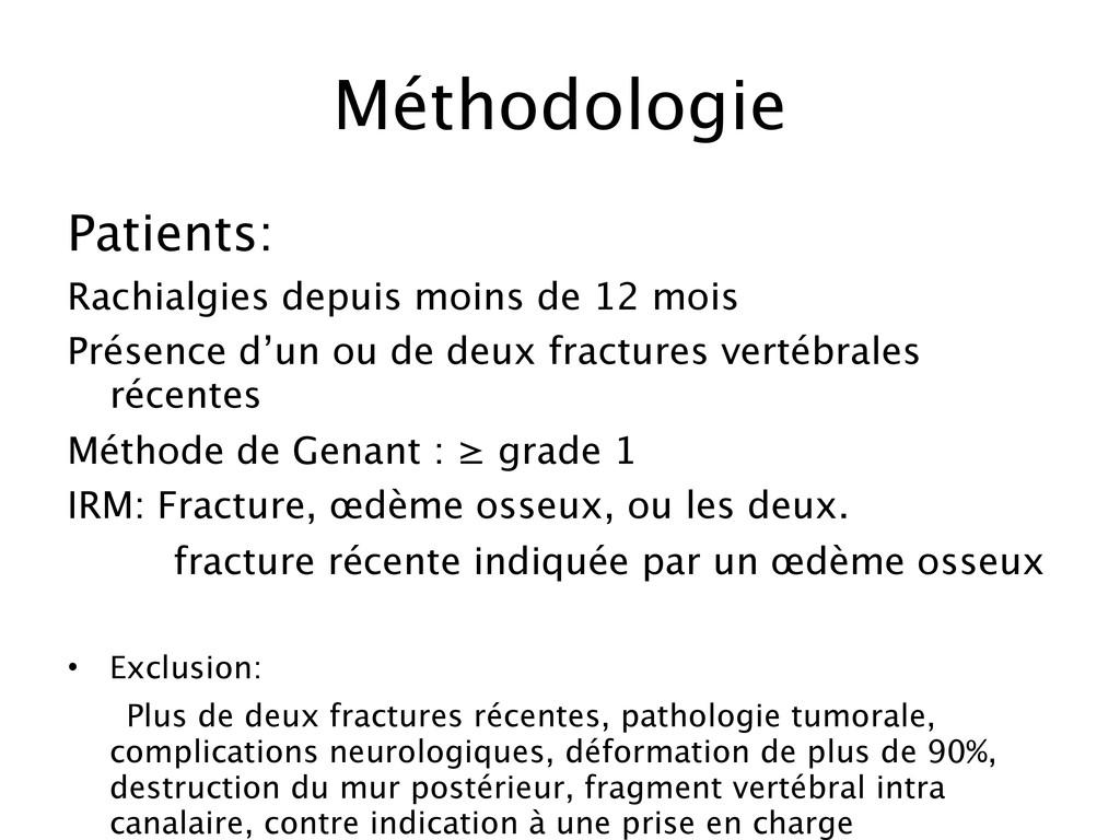 Méthodologie Patients: Rachialgies depuis moins...
