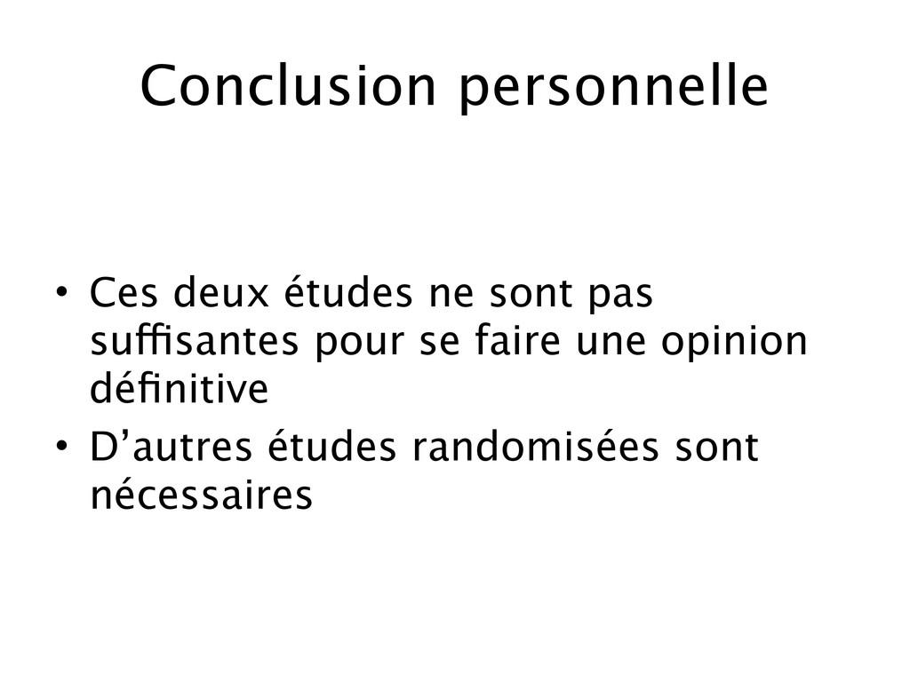 Conclusion personnelle • Ces deux études ne son...