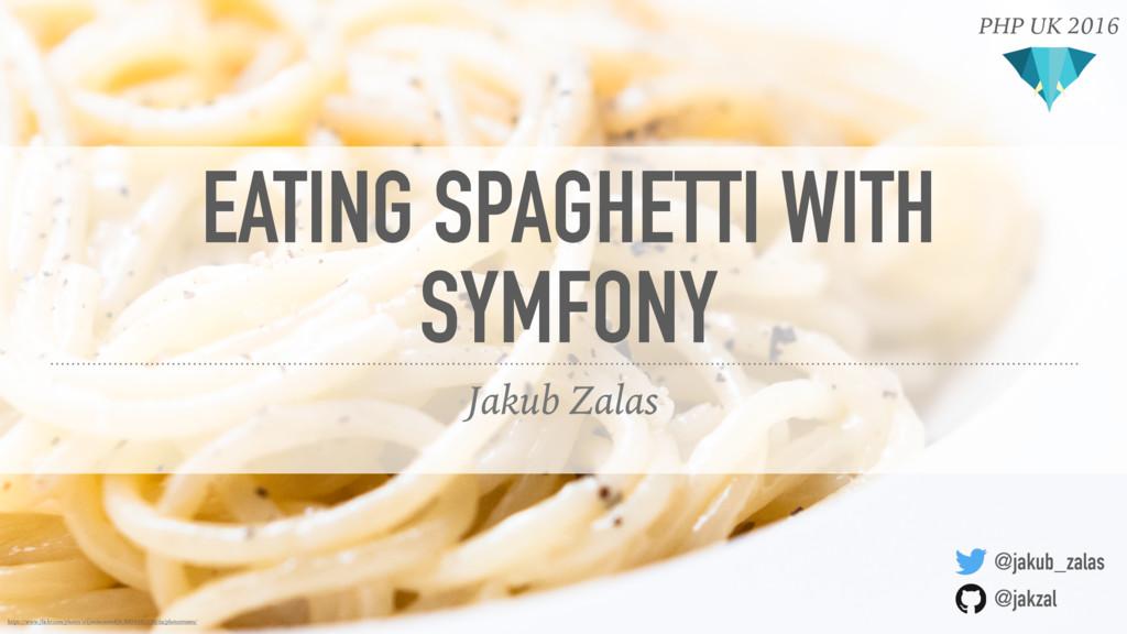 @jakub_zalas @jakzal Jakub Zalas EATING SPAGHET...