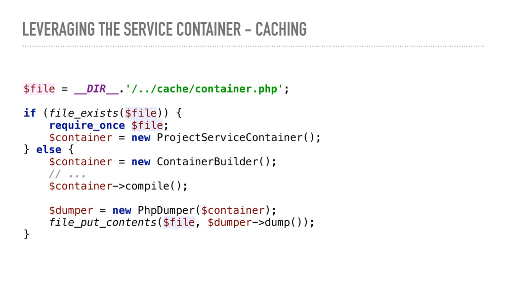 LEVERAGING THE SERVICE CONTAINER - CACHING $fil...