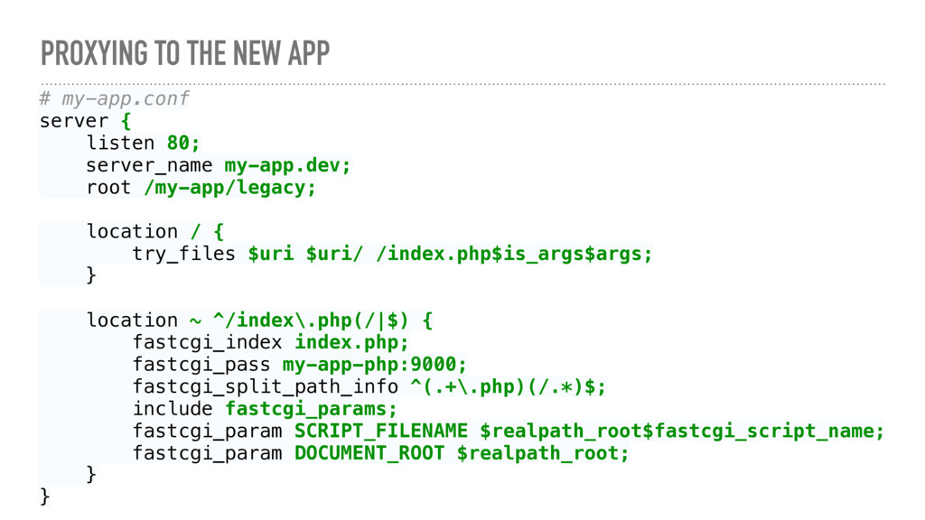 PROXYING TO THE NEW APP # my-app.conf server {...