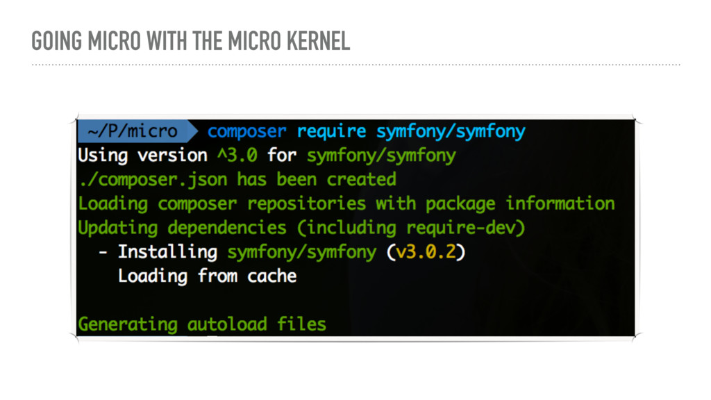 GOING MICRO WITH THE MICRO KERNEL