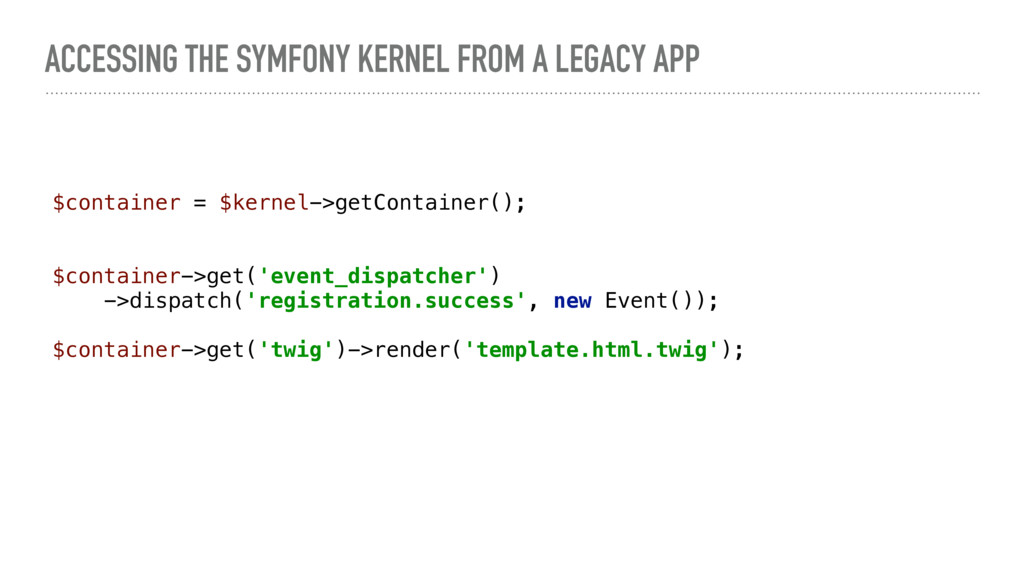 ACCESSING THE SYMFONY KERNEL FROM A LEGACY APP ...