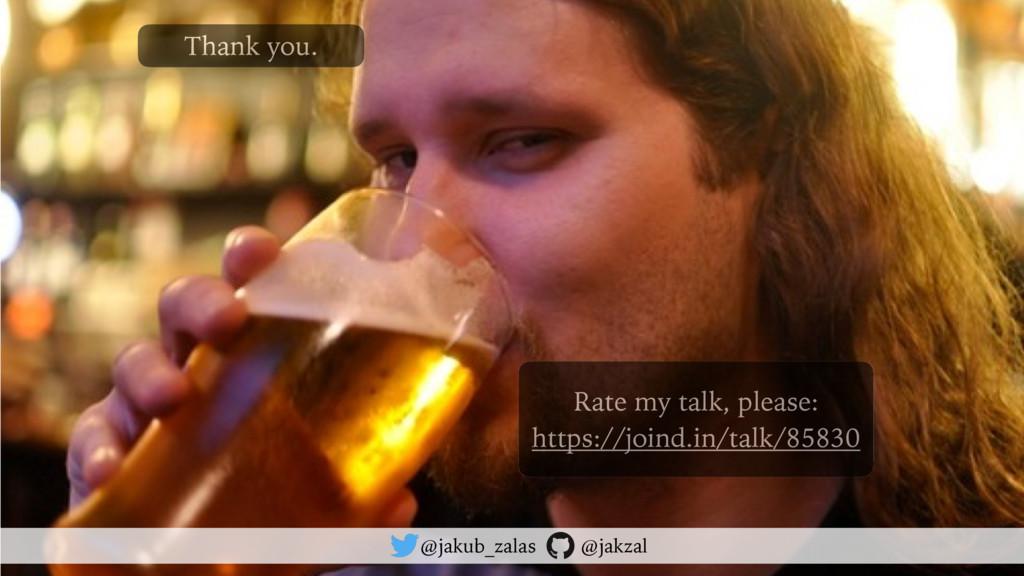 @jakub_zalas @jakzal Thank you. Rate my talk, p...