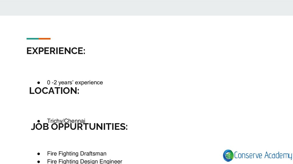 EXPERIENCE: ● 0 -2 years' experience LOCATION: ...