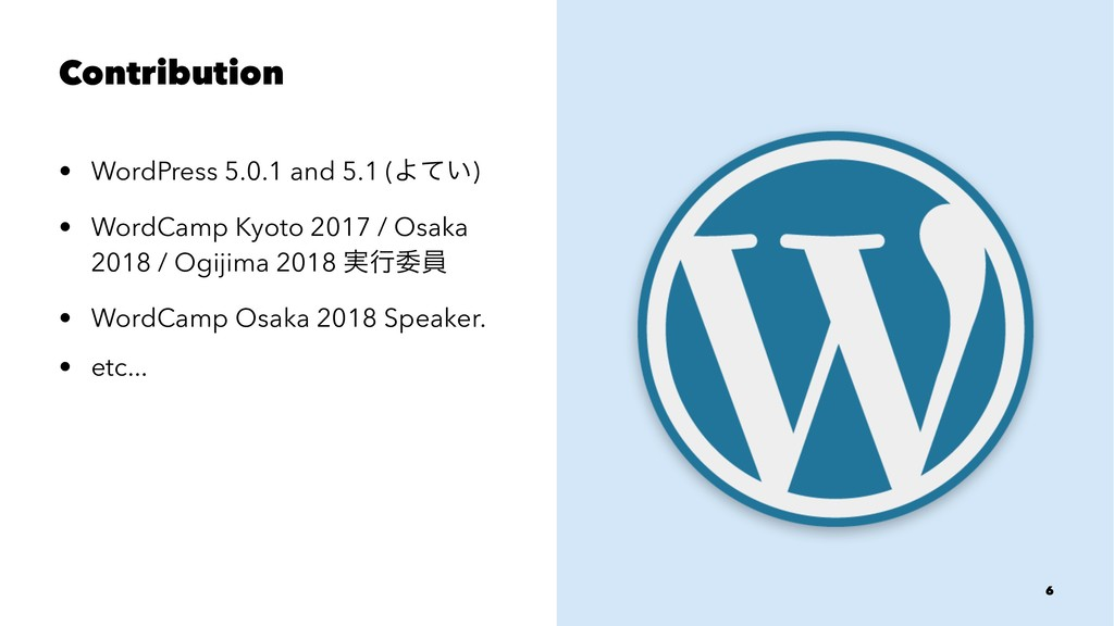 Contribution • WordPress 5.0.1 and 5.1 (Α͍ͯ) • ...