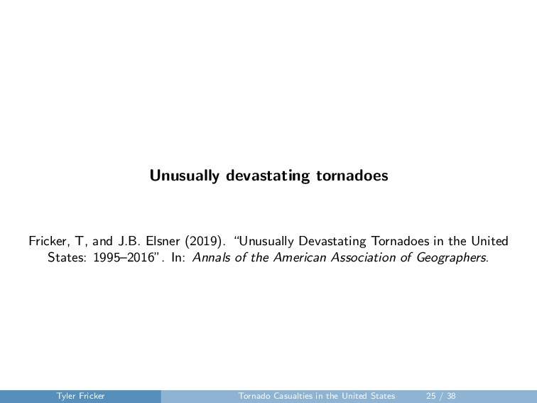 Unusually devastating tornadoes Fricker, T, and...