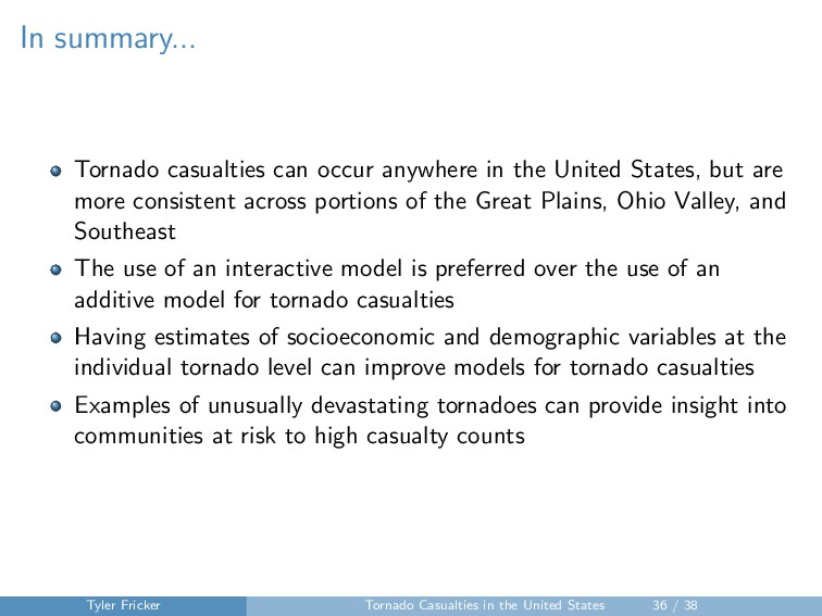 In summary... Tornado casualties can occur anyw...