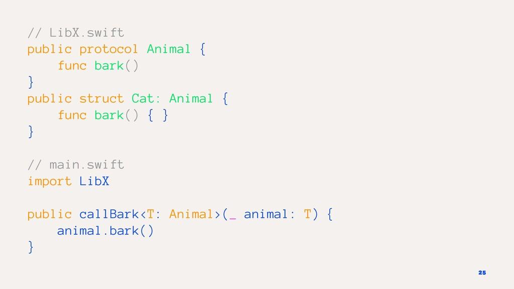 // LibX.swift public protocol Animal { func bar...
