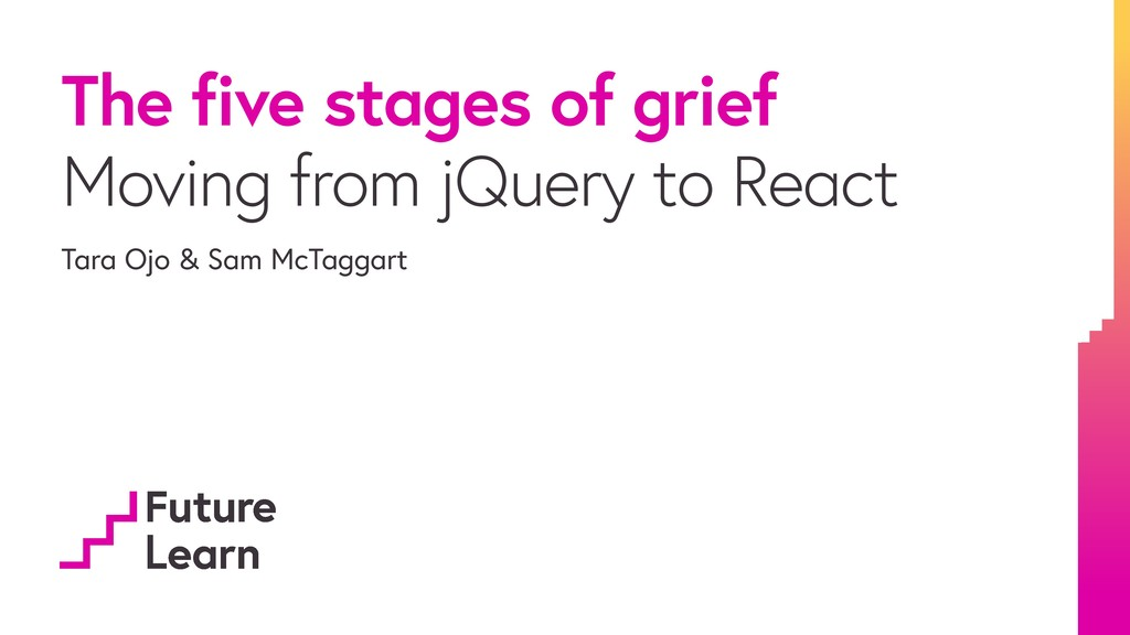 The five stages of grief Moving from jQuery to ...